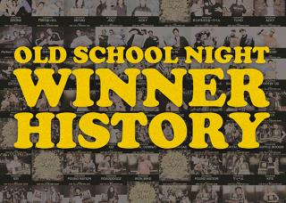 OLD SCHOOL NIGHT WINNER HISTORY (VOL.1-VOL19)